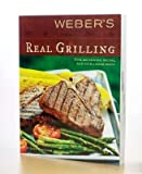 Weber*s Real Grilling