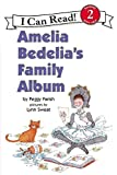 Amelia Bedelia's Family Album (I Can Read Book 2)