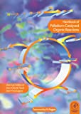 Handbook of Palladium-Catalysed Organic Reactions