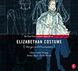 Elizabethan Costume Design and Construction: (The Focal Press Costume Topics Series)