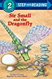 Sir Small and the Dragonfly (Step Into Reading Books, Step 2)
