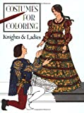Knights & Ladies (Costumes for Coloring Series)