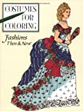 Fashion Then & Now (Costumes for Coloring Series)