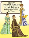 Great Fashion Designs of the Victorian Era: Papers Dolls in Full Color