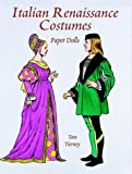 Italian Renaissance Costumes Paper Dolls (Paper Doll Series)