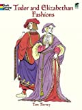 Tudor and Elizabethan Fashions (History of Fashion)