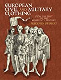 European Civil and Military Clothing (Dover Fashion and Costumes)