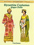 Byzantine Costumes Paper Dolls (Paper Dolls)