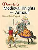 Meyrick's Medieval Knights and Armour (Dover Pictorial Archives)