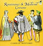 Renaissance and Medieval Costume (Dover Pictorial Archive)