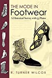The Mode in Footwear: A Historical Survey With 53 Plates (Dover Pictorial Archives)