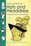 The Mode in Hats and Headdress: A Historical Survey With 198 Plates (Dover Pictorial Archives)
