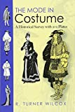 The Mode in Costume: A Historical Survey With 202 Plates (Dover Pictorial Archives)