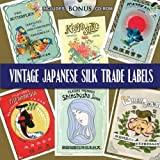 Vintage Japanese Silk Trade Labels: Includes CD-ROM (Pictorial Archive Series) [Audiobook]