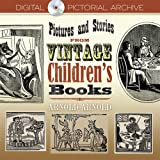 Pictures and Stories from Vintage Children's Books (Dover Pictorial Archive)