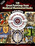 120 Great Paintings from Medieval Illuminated Books (Electronic Clip Art)