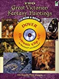 120 Great Victorian Fantasy Paintings CD-ROM and Book (Electronic Clip Art)