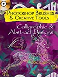 Photoshop Brushes & Creative Tools: Calligraphic and Abstract Designs (Photoshop Brushes/Creatv Tools)