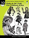 Dover Digital Design Source #10: Girls of the Victorian Era (Dover Electronic Clip Art)