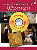 120 Great Paintings of Women CD-ROM and Book (Electronic Clip Art)