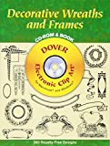 Decorative Wreaths and Frames (Dover Electronic Series)