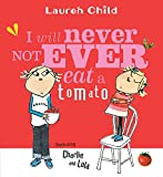 I Will Never Not Ever Eat a Tomato (Charlie and Lola (Paperback))