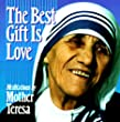 The Best Gift Is Love: Meditations by Mother Teresa