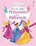 How to Draw Princesses and Ballerinas (Usborne How to Draw)