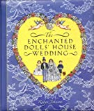 The Enchanted Dolls' House Wedding
