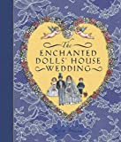 The Enchanted Dolls' House Wedding (Lift the Flaps)