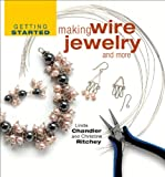 Getting Started Making Wire Jewelry And More (Getting Started)
