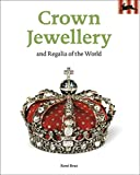 Crown Jewellery And Regalia of the World (Pepin Press Art Book)