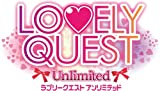 LOVELY QUEST ~Unlimited~