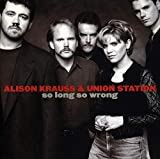 Album «So Long So Wrong»by Alison Krauss