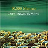 Album «Love Among The Ruins»by 10000 Maniacs