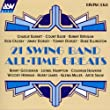 ♪21 All Time Swing Greats