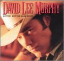 Album «Gettin' Out The Good Stuff»by David Lee Murphy