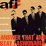 Album «Answer That And Stay Fashionable»by A F I