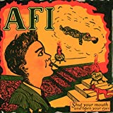 Album «Shut Your Mouth & Open Your Eyes»by A F I