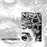 Album «Not So Soft»by Ani Difranco