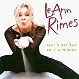 Album «Sittin' On Top Of The World»by LeAnn Rimes