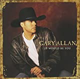 Album «It Would Be You»by Gary Allan