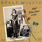 Album «Well Travelled Love»by Kelly Willis