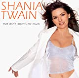 Album «That Don't Impress Me Much»by Shania Twain