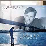 Album «Hard Rain Don't Last»by Darryl Worley
