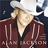 Album «When Somebody Loves You»by Alan Jackson