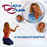 Album «In The Middle of Something»by Diane Chase