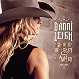 Album «A Shot of Whiskey and a Prayer»by Danni Leigh