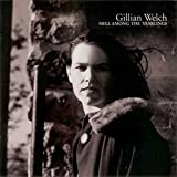 Album «Hell Among the Yearlings»by Gillian Welch