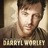 Album «I Miss My Friend»by Darryl Worley